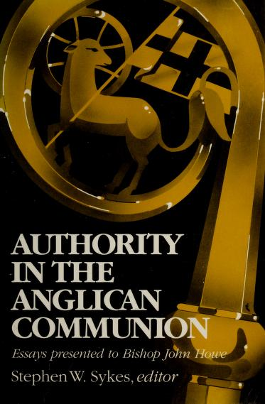 Authority in the Anglican Communion by edited by Stephen W. Sykes.