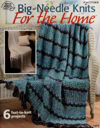 Cover of: Big Needle Knits for the Home (American School of Needlework #1375) | Scarlet Taylor, Svetlana Avrakh, Carolyn Pfeifer, Sandy Scoville