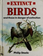 Cover of: Extinct birds, and those in danger of extinction | Steele, Philip