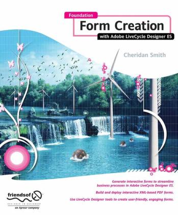 Foundation form creation with Adobe LiveCycle Designer ES by Cheridan Smith