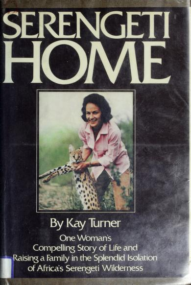 Serengeti home by Kay Turner